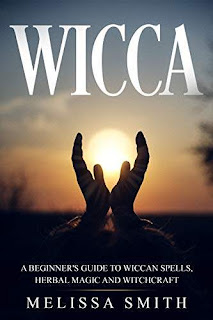 Wicca: a beginner's guide to wiccan spells, herbal magic and witchcraft free book promotion Melissa Smith