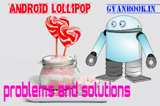 Android mobile lollipop problem and solutions