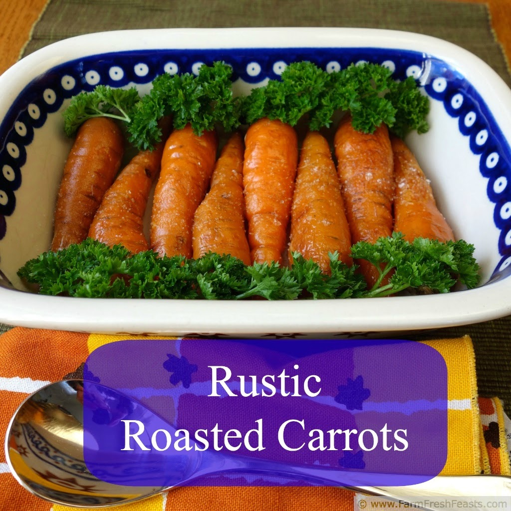 Rustic Roasted Carrots | Farm Fresh Feasts