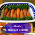 Rustic Roasted Carrots