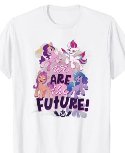 My Little Pony: A New Generation We Are The Future! T-Shirt