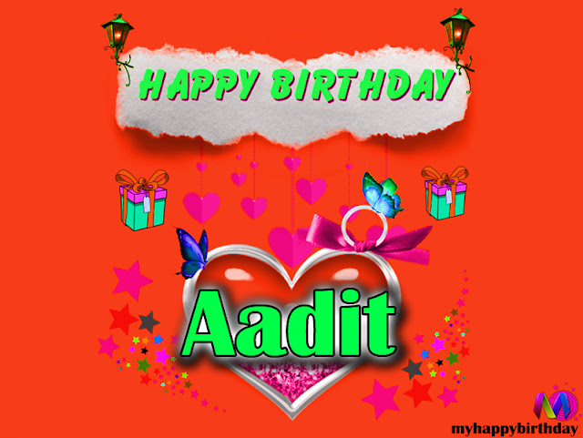 Happy Birthday Aadit - Happy Birthday To You