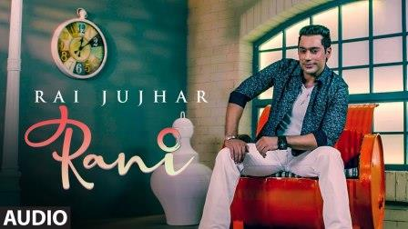 Rani Lyrics – Rai Jujhar