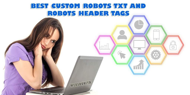 Custom Robots txt and Header Tag for blogger