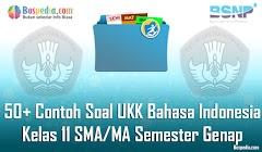 Lengkap - 50+ Contoh Soal UKK Bahasa Indonesia Kelas 11 SMA/MA Semester Genap