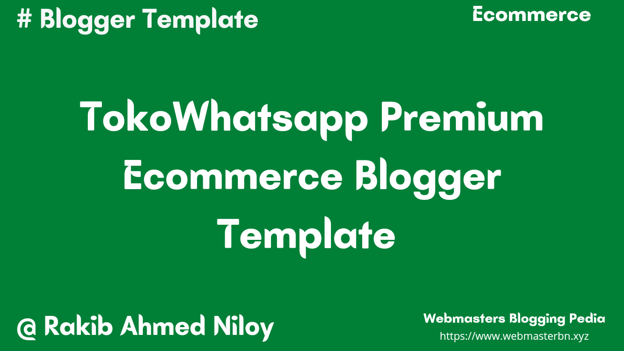 TokoWhatsapp v1.6 Ecommerce Blogger Template - Webmasters Blogging Pedia