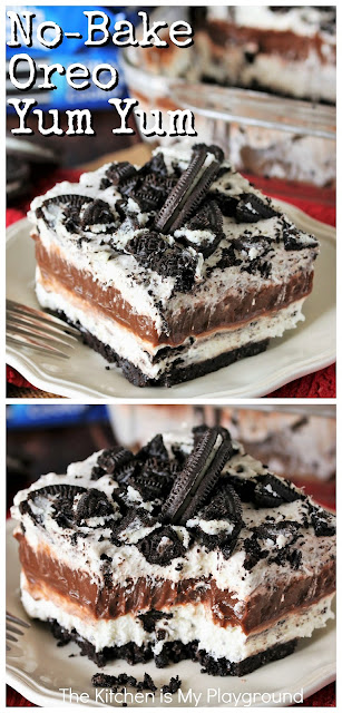 No-Bake Oreo Yum Yum ~ This Oreo version of Yum Yum dessert is one amazingly delicious creamy comfort food treat that delivers up big Oreo flavor in every bite! And believe me -- that big Oreo flavor will quickly make Oreo Yum Yum a family favorite, for sure. Sooo good! #yumyum #Oreoyumyum #Oreodesserts #Oreos  www.thekitchenismyplayground.com