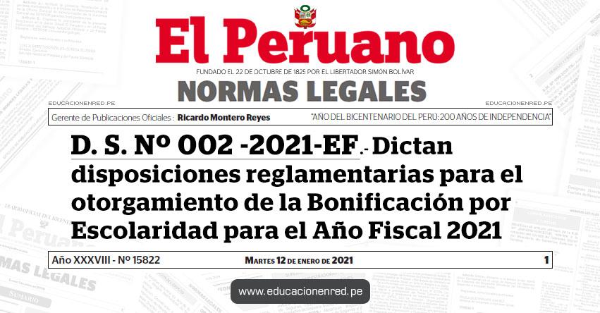 D. S. Nº 002 -2021-EF.- Dictan disposiciones reglamentarias para el otorgamiento de la Bonificación por Escolaridad para el Año Fiscal 2021