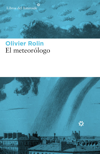 https://laantiguabiblos.blogspot.com/2020/09/el-meteorologo-olivier-rolin.html