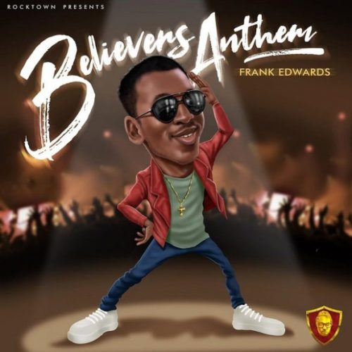 Frank-Edwards-Holy-Believers-Anthem-www.mp3made.com.ng