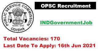 OPSC Recruitment - 170 Group - B Vacancies - Last Date: 16th Jun 2021
