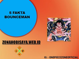 Fakta Bounce Man One Piece