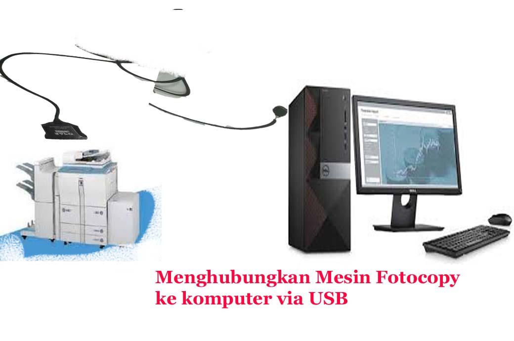 Menghubungkan mesin Fotocopy ke komputer lewat kabel USB - Maraska