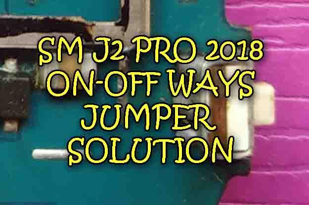 Samsung Galaxy J2 Pro 2018 On-Off Ways Jumper Solution