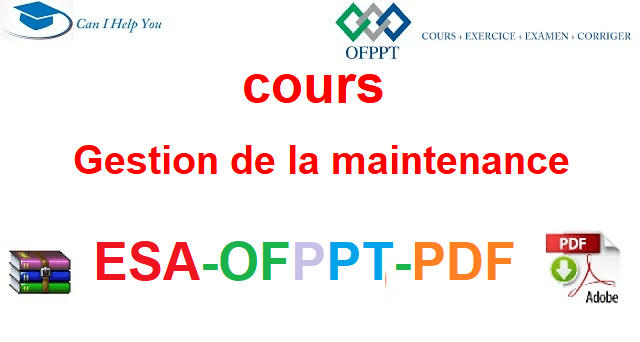 Gestion de la maintenance industrielle  Électromécanique des Systèmes Automatisées-ESA-OFPPT-PDF