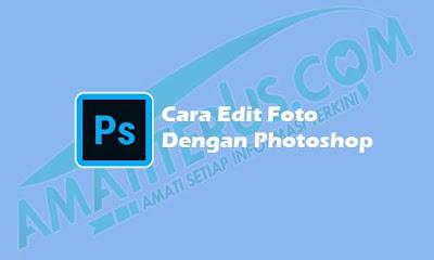 cara edit foto di photoshop bagi pemula