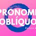 Língua Portuguesa: Objetos Constituídos por Pronome Oblíquo