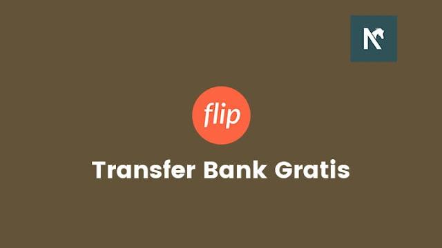 Flip: Transfer Uang Beda Rekening Tanpa Biaya Admin