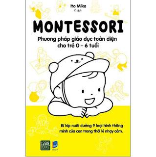 Montessori – Phương Pháp Giáo Dục Toàn Diện Cho Trẻ 0-6 Tuổi ebook PDF-EPUB-AWZ3-PRC-MOBI
