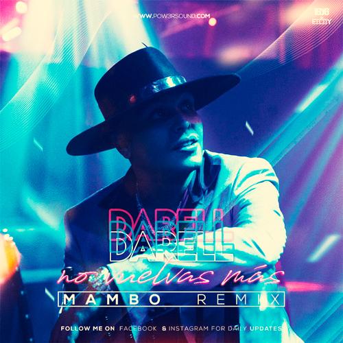 https://www.pow3rsound.com/2019/12/darell-no-vuelvas-mas-mambo-remix.html