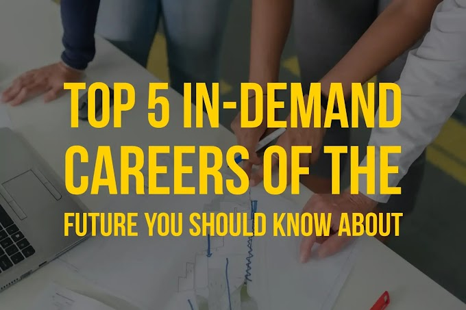Top 5 In-Demand Careers of the Future You Should Know About