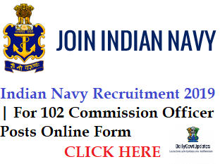 Indian Navy Recruitment 2019 | For 102 Commission Officer Posts Online Form - DailyGovtUpdates.In