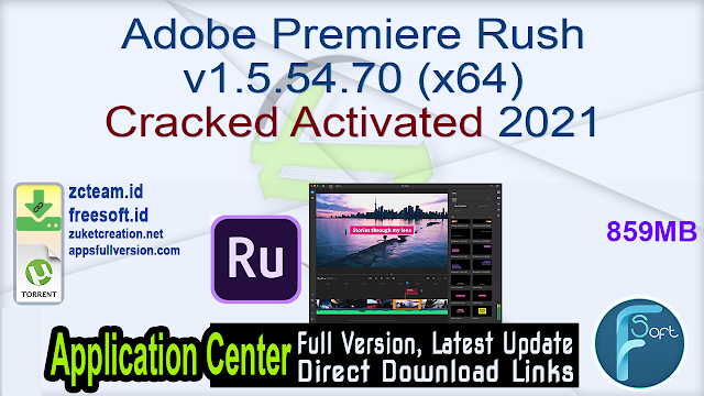 Adobe Premiere Rush v1.5.54.70 (x64) Cracked Activated 2021
