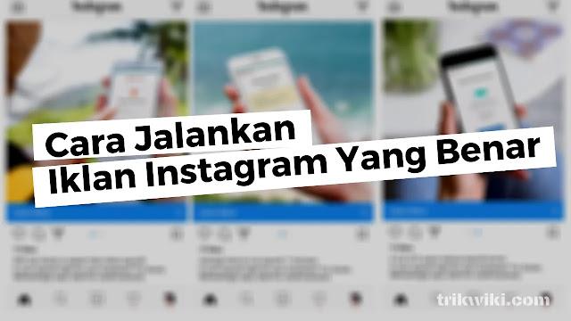 Cara Menjalankan Iklan Instagram Yang Benar