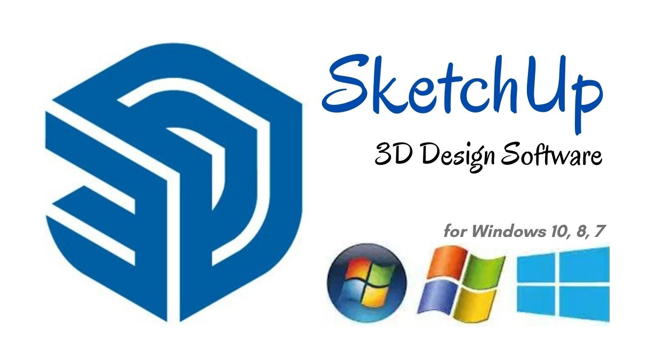 SketchUp Download Latest Version for Windows 10, 8, 7