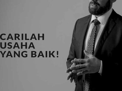 Carilah Usaha Yang Baik Dan Halal