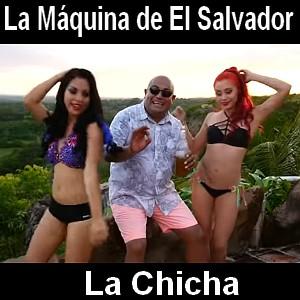 La Maquina de El Salvador - La Chicha