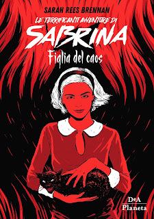 Sarah Rees Brennan Le Terrificanti Avventure Di Sabrina - La Figlia Del Caos