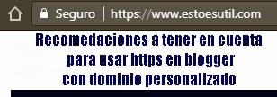Https en Blogger con dominio personalizado, recomendaciones a tener en cuenta