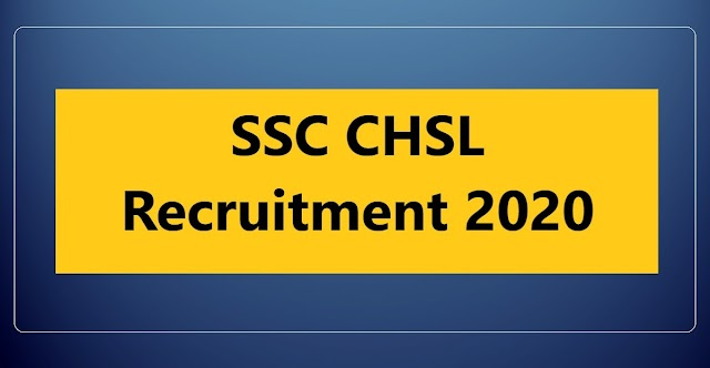 SSC CHSL Recruitment 2020 – LDC/ JSA, PA/ SA And DEO Vacancy