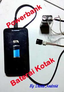 Cara buat Powerbank darurat dari baterai Kotak 9 volt