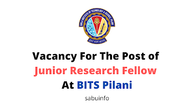 Vacancy For The Post of Junior Research Fellow At BITS Pilani. Apply Now