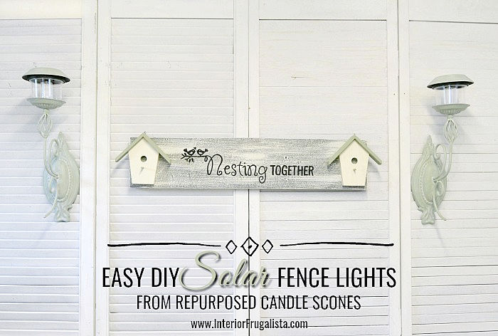 How to turn metal candle sconces into unique solar fence lights for your outdoor living space in a few easy steps for budget friendly outdoor lighting.