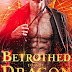 #bookreview #fivestarread - Betrothed to the Dragon (Dragon Lovers #1)  by Author: Kara Lockharte  @KaraLockharte