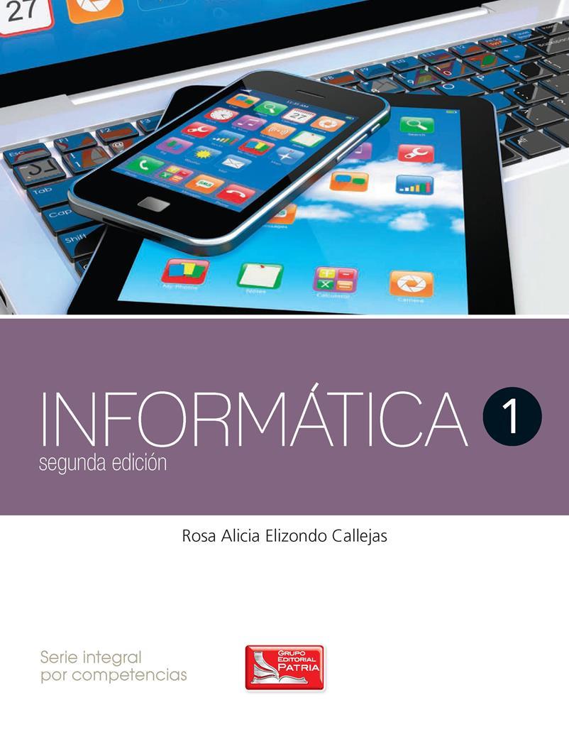 Informática 1, 2da Edición – Rosa Alicia Elizondo Callejas