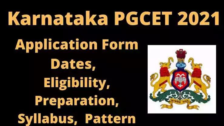 Karnataka PGCET 2021 [ आवेदन पत्र, परीक्षा तिथि, पात्रता मानदंड ] - यहां से आवेदन करें