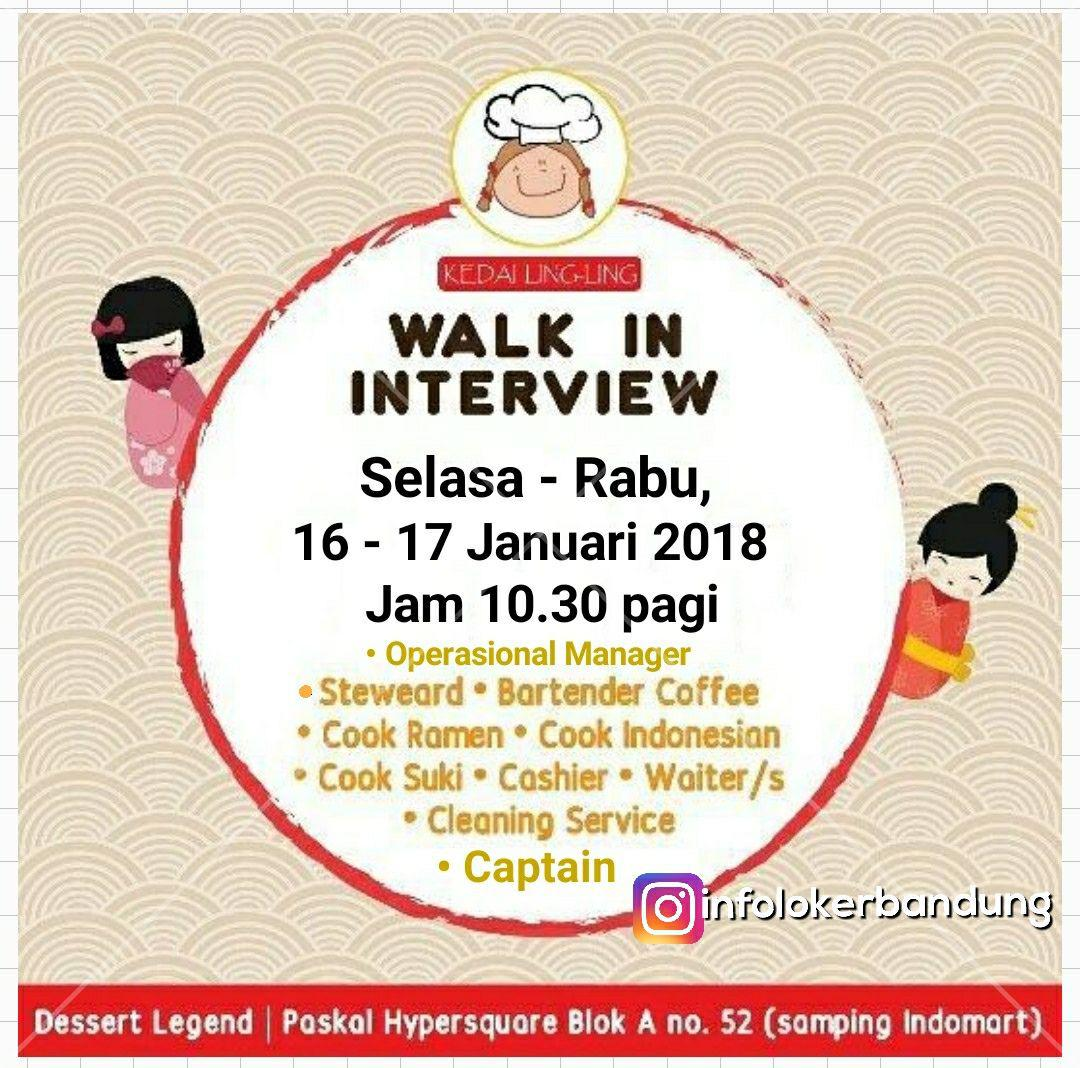 Walk In Interview 16 - 17 Januari  2018 Kedai Ling-ling Pasir Kaliki Bandung Januari 2018