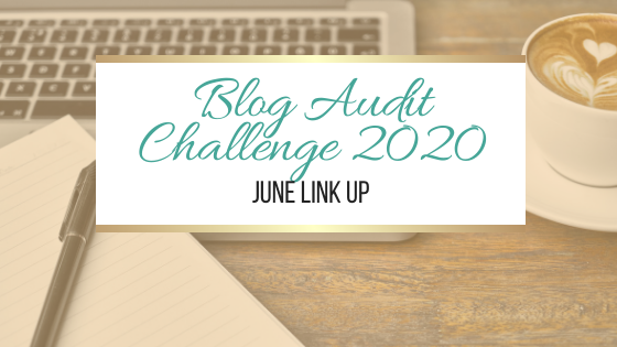 Blog Audit Challenge 2020: June Link Up #BlogAuditChallenge2020