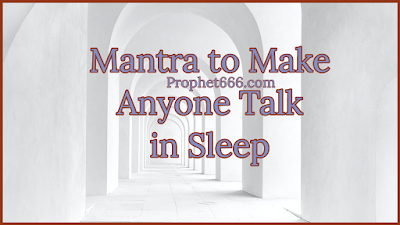 Hindu Tantra to Make Anyone Talk in Sleep