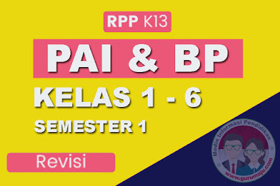 RPP PAI SD Kelas 1-6 Kurikulum 2013 Revisi 2018 Semester 1