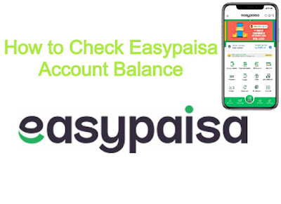 Easypaisa mobile account balance check -How to Check Easypaisa Account Balance