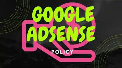 Google AdSense Policy Detailed Explanation