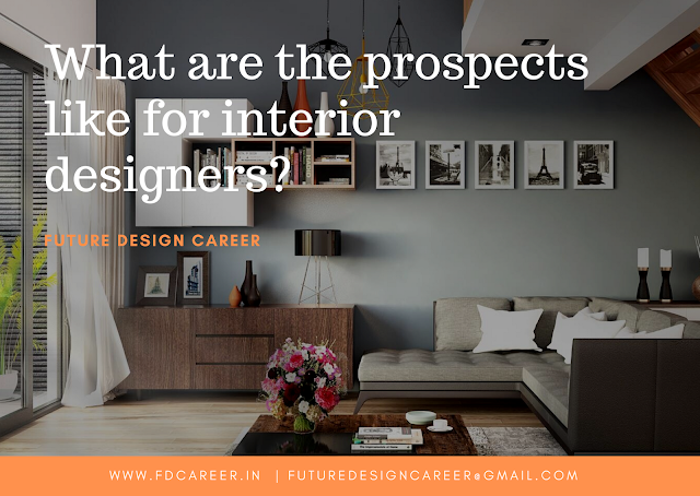 What are the prospects like for interior designers?  | Best Interior Designing Courses | Careers| Scope | Degree