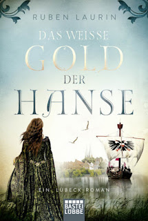 Das weisse Gold der Hanse - Ruben Laurin