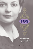 Joy: Poet, Seeker, and the Woman Who Captivated C. S. Lewis by Abigail Santamaria