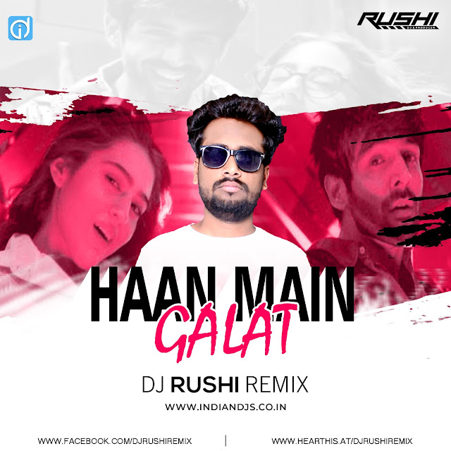 Haan Main Galat Remix,